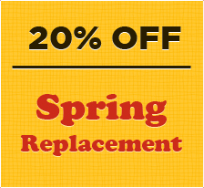 20% OFF - Spring Replacement
